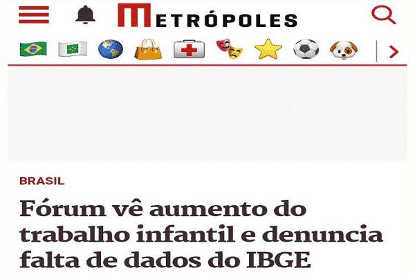 Metrópoles: Fórum vê aumento do trabalho infantil e denuncia falta de dados do IBGE